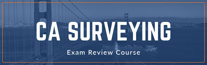School of PE offers CA Surveying exam prep courses to prepare applicants for the NCEES California Surveying exam. Course includes lectures, California surveying exam practice problems, and more.