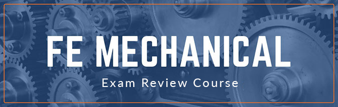 School of PE offers FE Mechanical exam prep courses for the NCEES FE Mechanical exam. Practice for your FE Mechanical exam with practice problems. Course lectures are included.