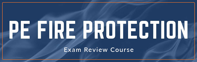 School of PE offers exam review courses to prepare students for the NCEES PE Fire Protection engineering exam.