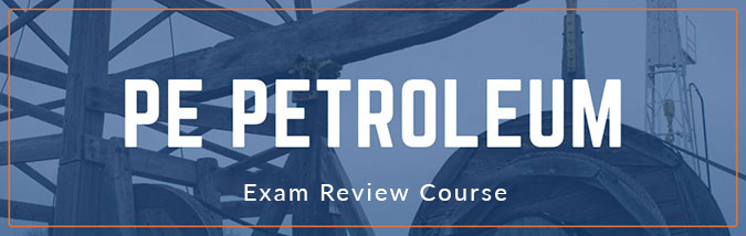Looking for a petroleum engineering training course? School of PE offers exam review courses to prepare students for the NCEES PE Petroleum engineering exam. Courses include petroleum engineering math problems, petroleum engineering questions and answers, and more.